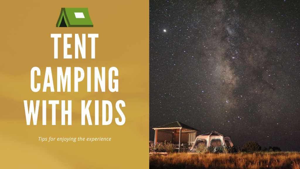 Tips for tent camping with kids